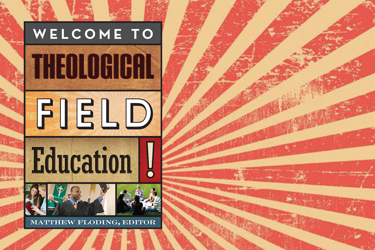 New Book: Welcome to Theological Field Education!